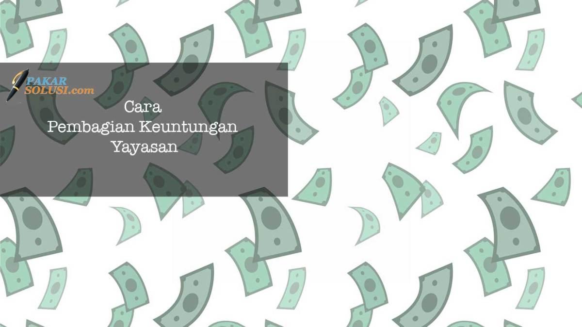 Cara Pembagian Keuntungan Yayasan